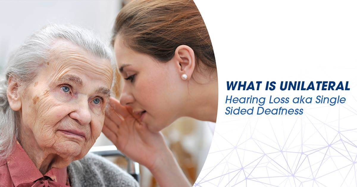 Blog-15-What Is Unilateral Hearing Loss aka Single Sided Deafness-1