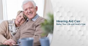 Hearing Aid Can Better Your Life and Here's How