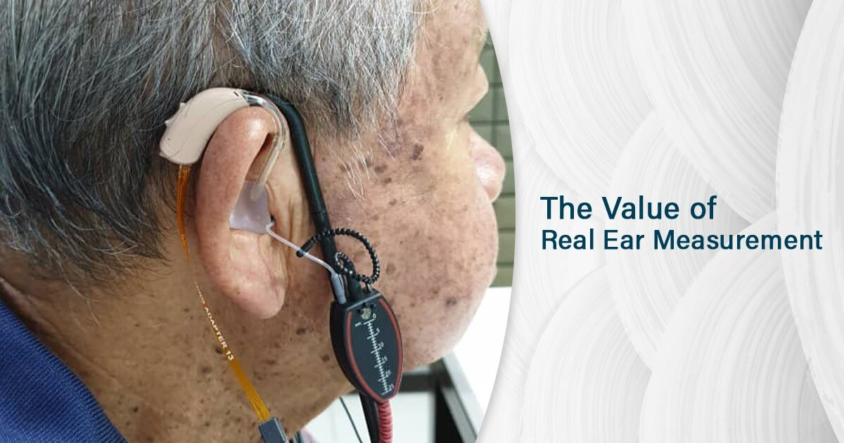 The Value Of Real Ear Measurement