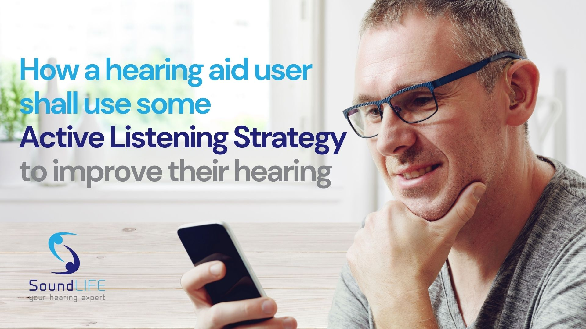 Soundlife Blog Soundlife Hearing Guides To Active Listening For Hearing Aid Users