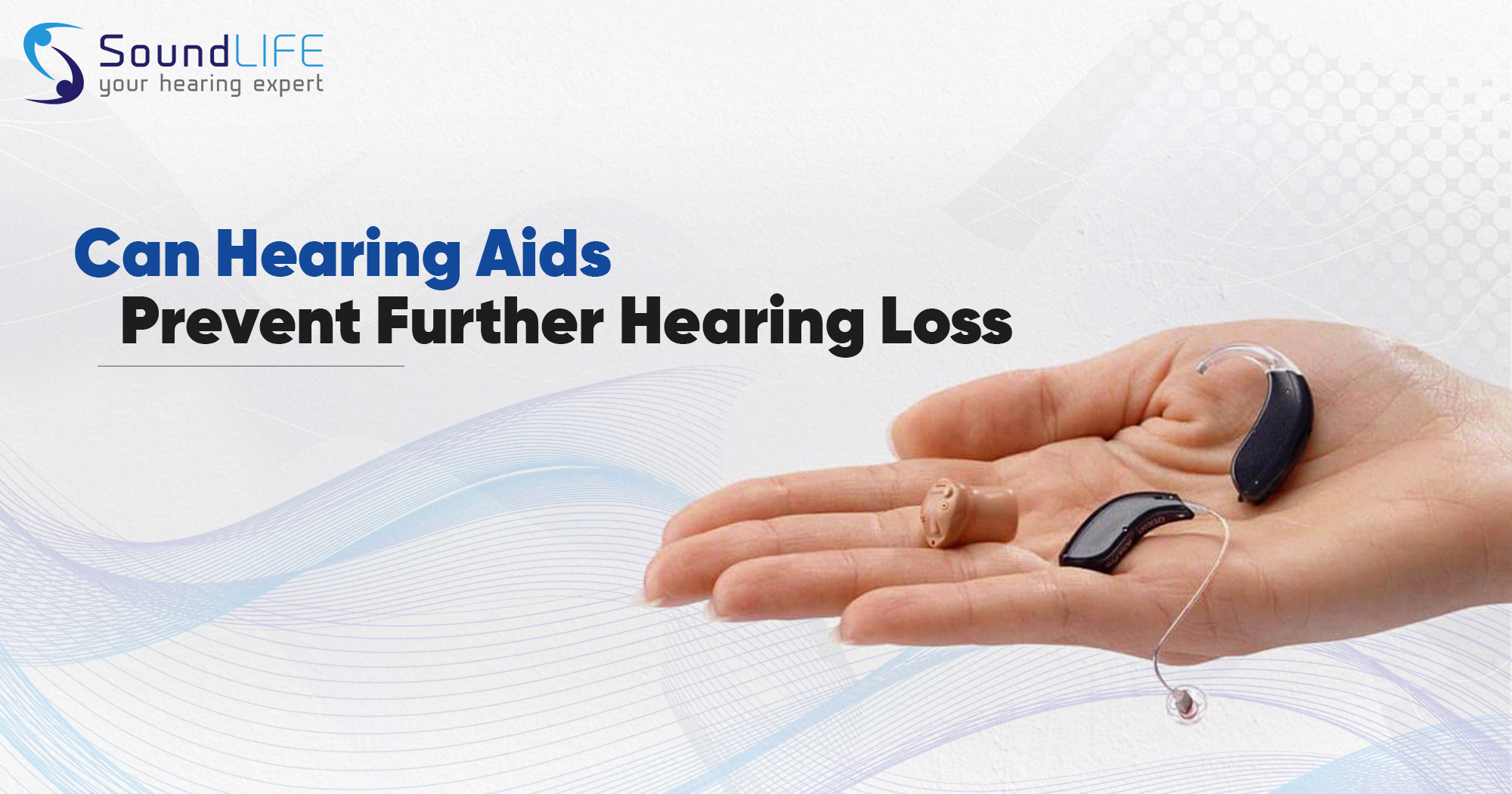 can hearing aids prevent further hearing loss (sub point how often do you wear your hearing aids